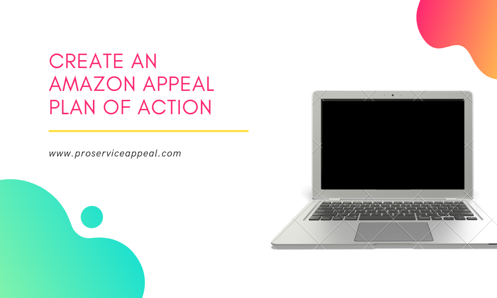 Create an Amazon Appeal Plan of Action