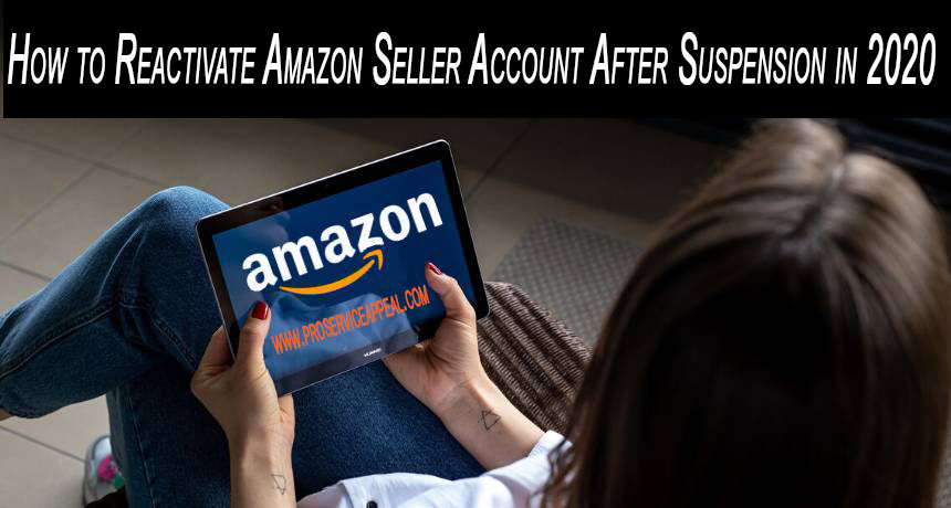 How to Reactivate Amazon Seller Account in 2020?