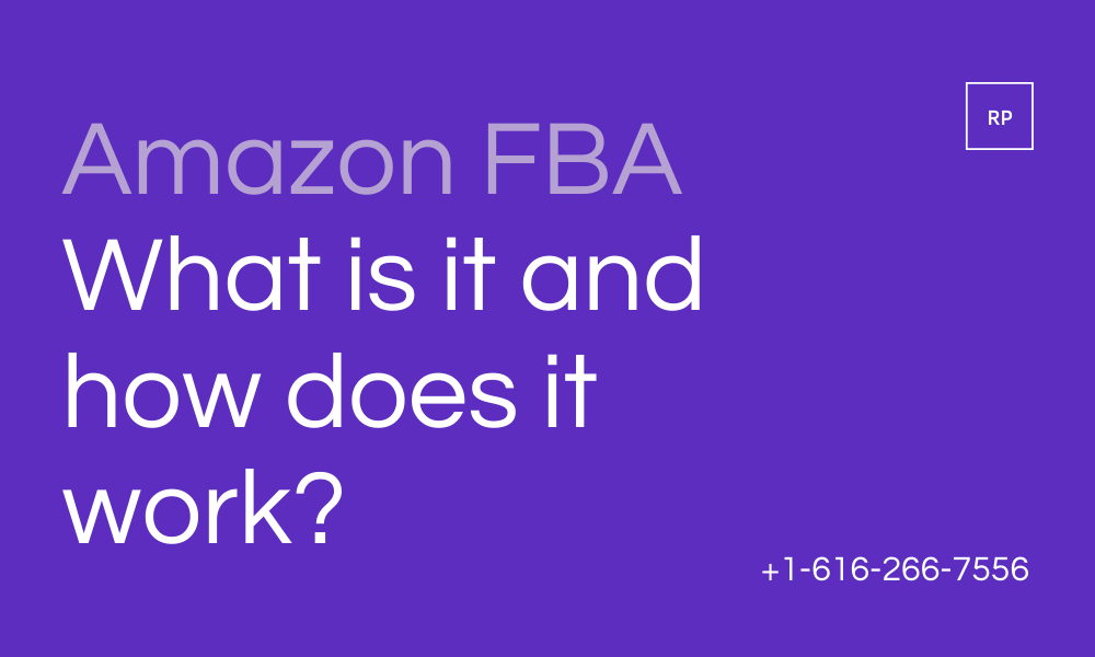 Amazon FBA What is it and how does it work?