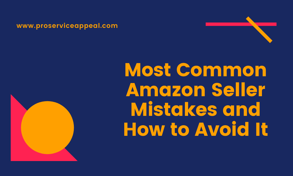 Most Common Amazon Seller Mistakes and How to Avoid It