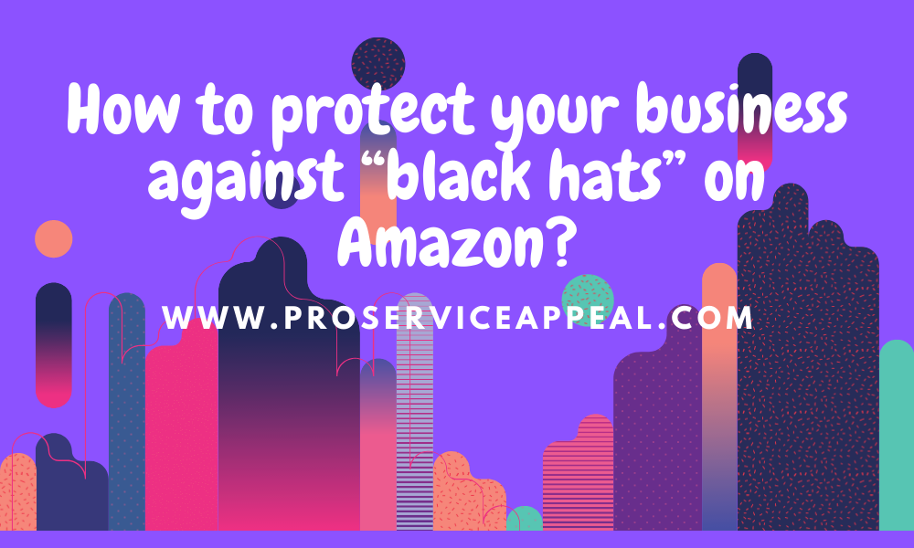 protect your business against black hat on Amazon