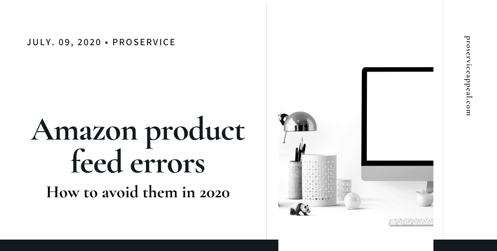 Amazon product feed errors: how to avoid them in 2020?