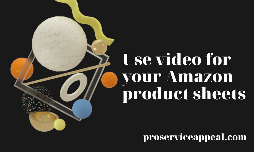 Use video for your Amazon product sheets | +1-281-258-1027